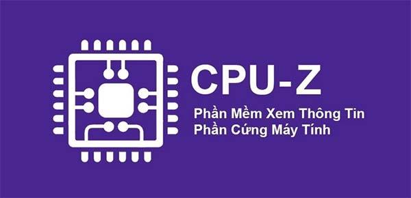CPU - Z sẽ cung cấp cho người dùng toàn bộ những thông tin cần thiết về cấu hình máy tính